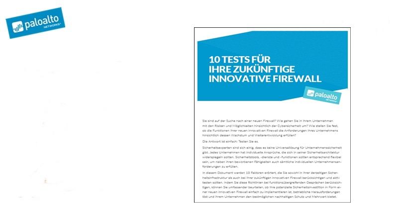 10 TESTS FÜR IHRE ZUKÜNFTIGE INNOVATIVE FIREWALL