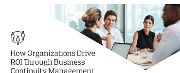 How-Organizations-Drive-ROI-Through-Business-Continuity-Management-1