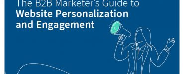 The B2B Marketer's Guide to Website Personalization and Engagement